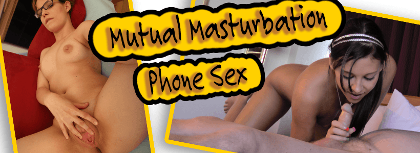 Mutual Masturbation Phone Sex